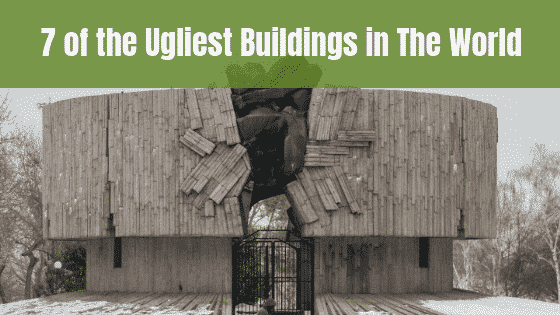 7 of The Ugliest Buildings in World